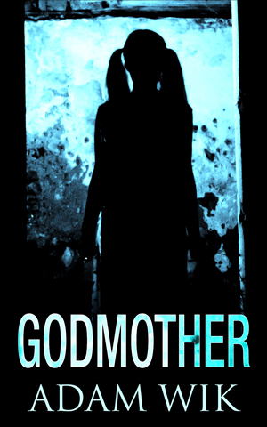 Cover of the book Godmother by Adam Wik